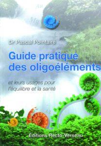 Guide pratique des oligoéléments Dr Pascal Pointaire