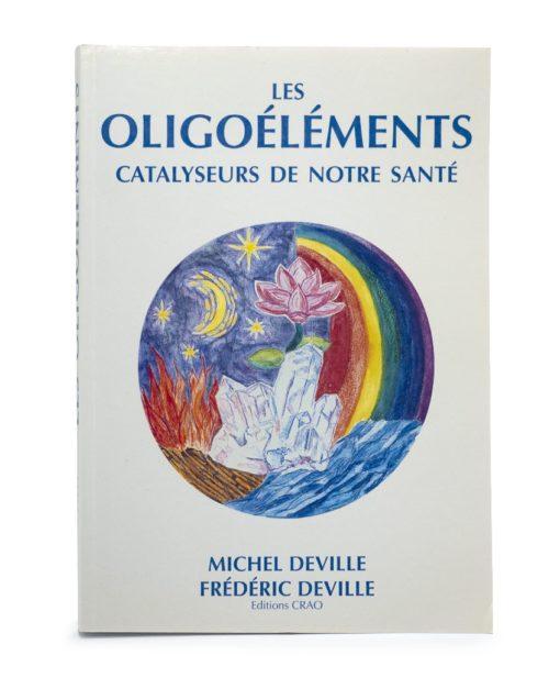 Livre: Les Oligoéléments catalyseurs de notre Santé Laboratoires Bioligo